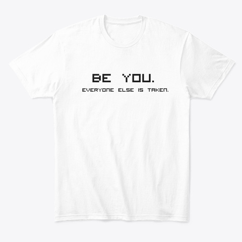 Be You White T-Shirt Front