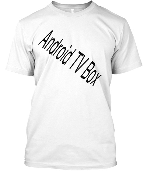 Android Tv Box White T-Shirt Front