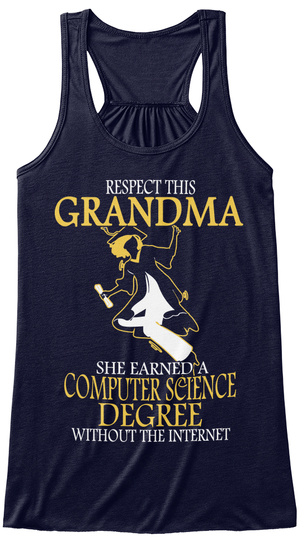 Respect This Grandma She Earned A Computer Science Degree Without The Internet Midnight Women's Tank Top Front