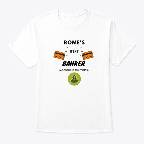 Rome's Best Banker White T-Shirt Front