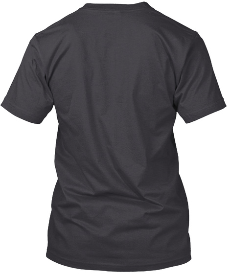 We Are All Famous To A Few People  Charcoal Black T-Shirt Back