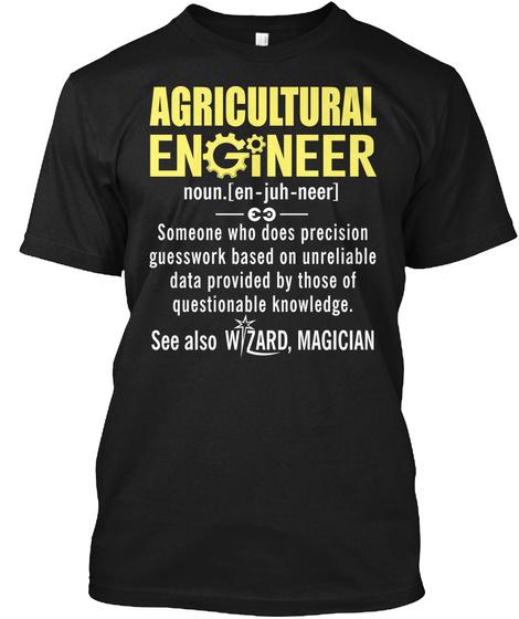 Agricultural Engineer Definition Shirt Black T-Shirt Front