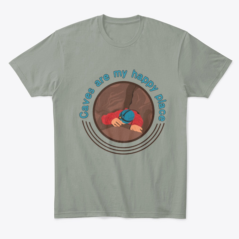 Caves Are My Happy Place Funny Caver Grey T-Shirt Front
