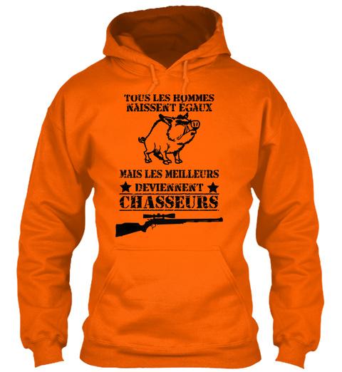 Tous Les Hommes Naissent Egaux Mais Les Meilleurs Deviennent Chasseurs  Orange Crush Sweatshirt Front