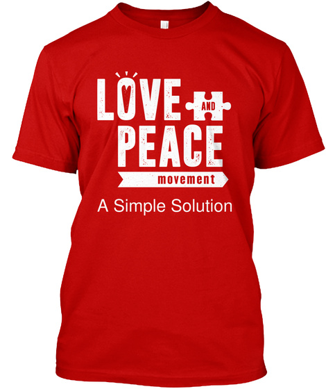 Love And Peace Movement A Simple Solution Classic Red T-Shirt Front