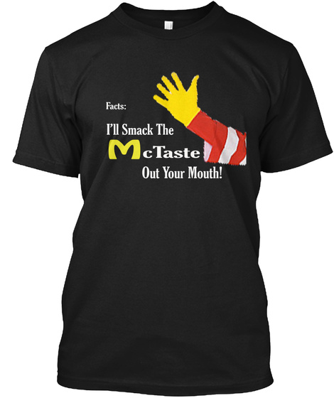 Smacking The Mc Taste Out Of Mouth Tee Black T-Shirt Front