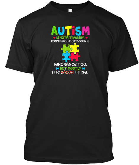 Autism Is Not A Tragedy Running Out Of B Black T-Shirt Front