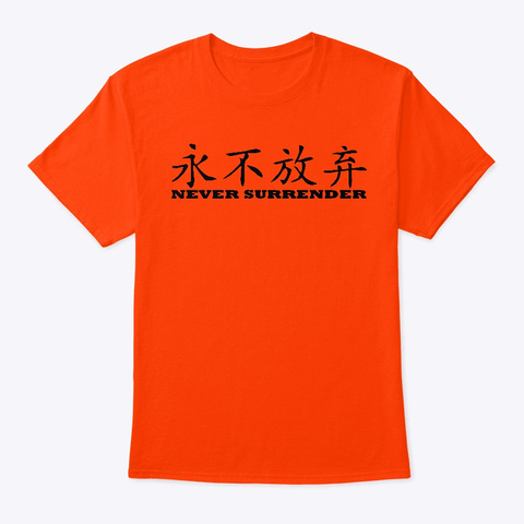 Never Surrender Orange T-Shirt Front
