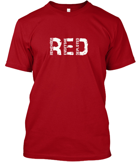 Remember Everyone Deployed Red Deep Red T-Shirt Front