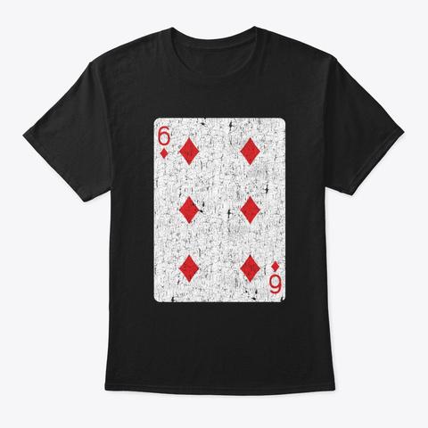 Six Of Diamonds Playing Card Black T-Shirt Front