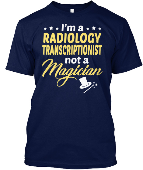 Radiology Transcriptionist  Not Magician Navy T-Shirt Front