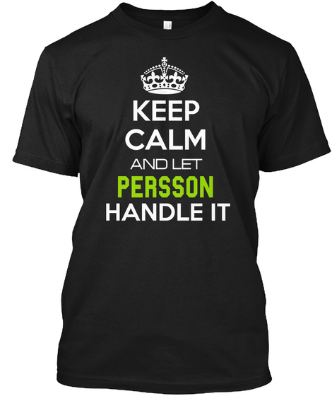 Keep Calm And Let Persson Handle It Black T-Shirt Front