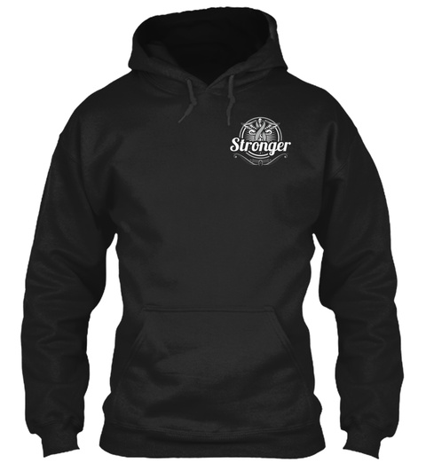 Stronger Black Sweatshirt Front