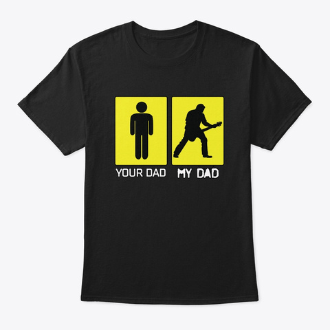 Your Dad My Dad Funny Black T-Shirt Front