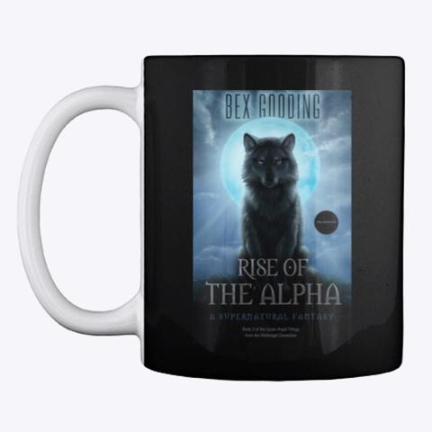 Rise Of The Alpha Mug Black T-Shirt Front
