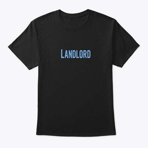 Tshirt Gifts For Landlords Black T-Shirt Front
