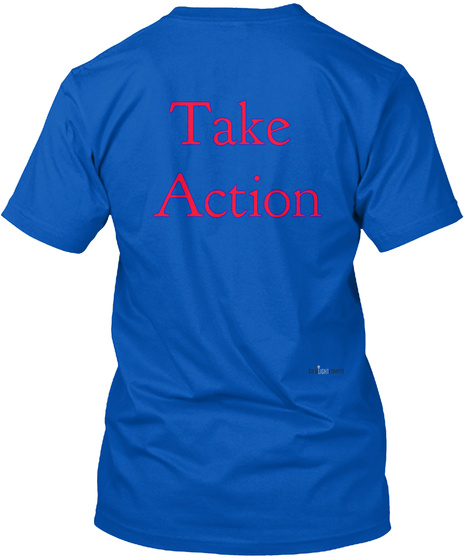 Take  Action Royal T-Shirt Back