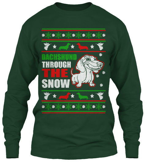 Dachshund Through The Snow Forest Green T-Shirt Front