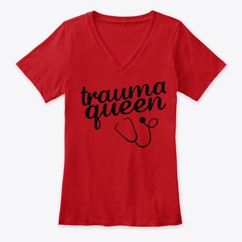 Trauma Queen V Neck Women's Shirt Red T-Shirt Front