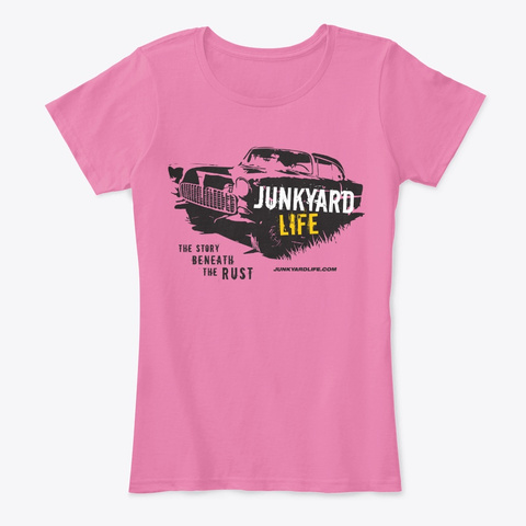 Junkyard Life Tshirt Women True Pink Camiseta Front