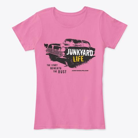 Junkyard Life Tshirt Women True Pink Women's T-Shirt Front