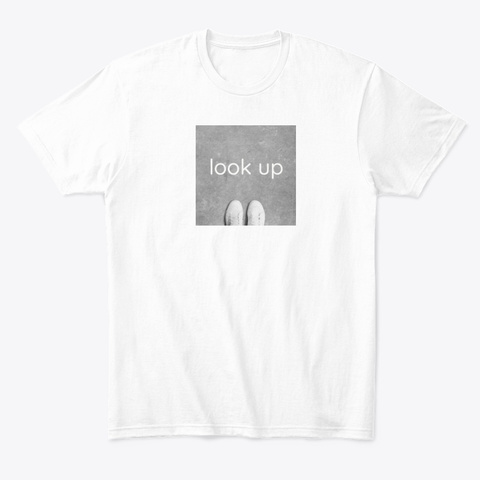 """The """"Look Up"""" Collection White T-Shirt Front"""