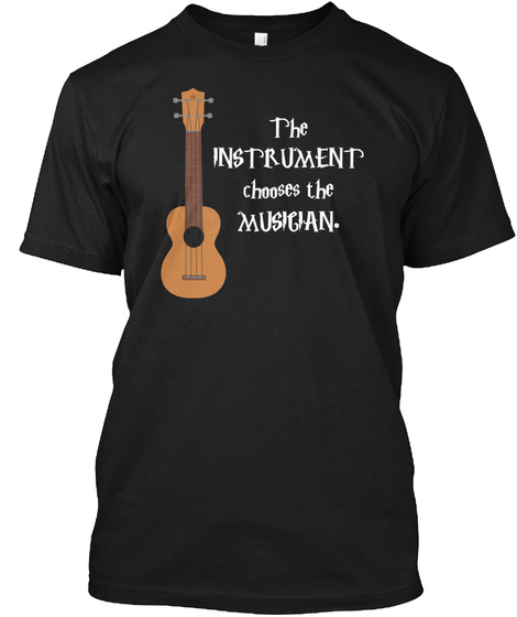 Ukulele: The Instrument Chooses Black T-Shirt Front