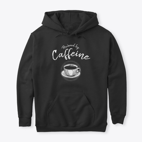 Powered By Caffeine Coffee Lovers Black T-Shirt Front