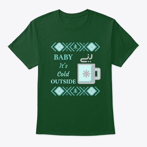 Baby It's Cold Outside   With Coffee Mug Deep Forest T-Shirt Front