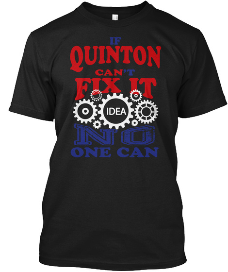 If Quinton Can't Fix It Idwa No One Can Black T-Shirt Front