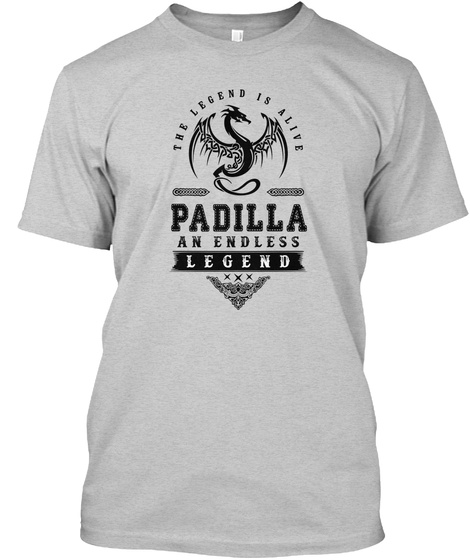 The Legend Is Alive Padilla An Endless Legend Light Steel T-Shirt Front