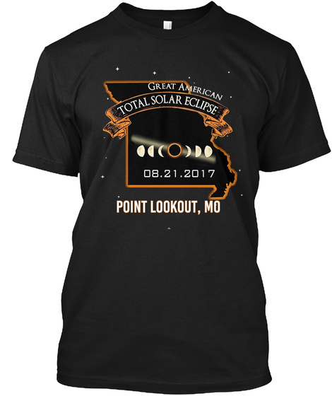 Great American Total Solar Eclipse 08.21.2017 Point Lookout, Mo Black T-Shirt Front