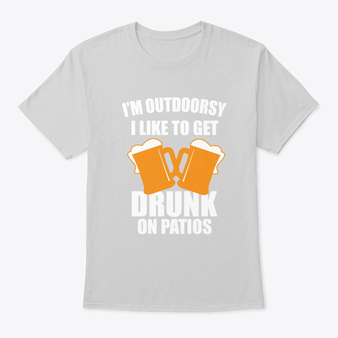 Alcohol Drinking Beer Outside Beer Garde Light Steel T-Shirt Front