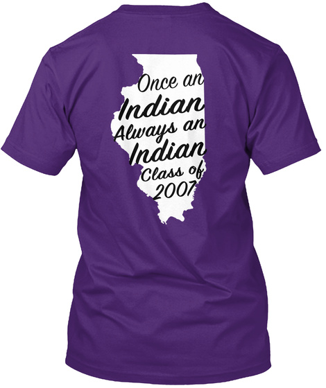 Once An Indian Always An Indian Class Of 2007 Purple T-Shirt Back