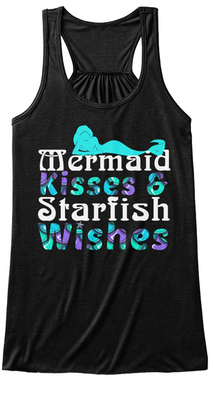 Mermaid Kisses And Starfish Wishes Black T-Shirt Front