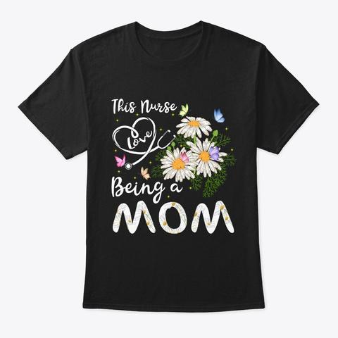 This Nurse Being A Mom Tshirt Black T-Shirt Front