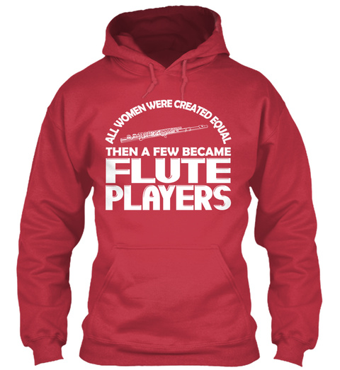 All Women Were Created Equal Then A Few Became Flute Players  Cardinal Red T-Shirt Front