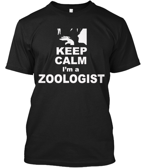 Keep Calm I'm A Zoologist Black T-Shirt Front