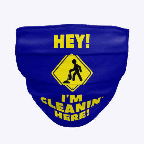 I'm Cleanin' Here Deep Navy T-Shirt Front