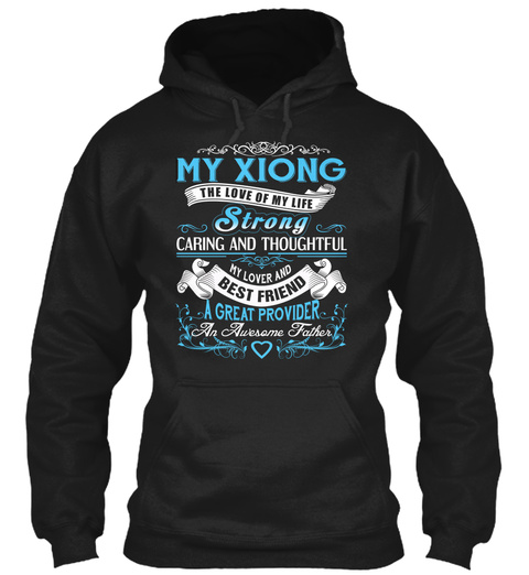 My Xiong   The Love Of My Life. Customizable Name Black T-Shirt Front