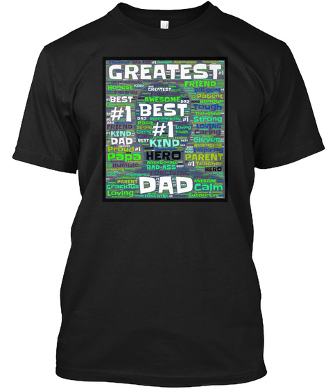 Greatest Best #1 Kind Hero Dad T Shirt Black T-Shirt Front