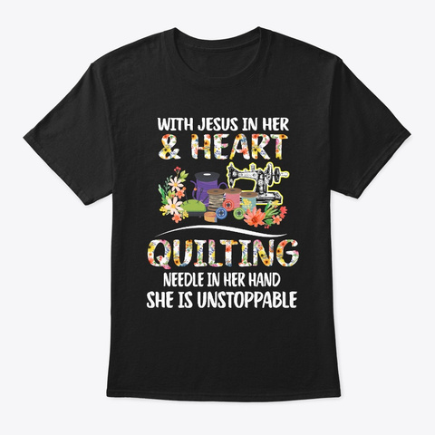 With Jesus In Her Heart Quilting Needle Black T-Shirt Front
