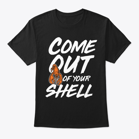 Crawfish Come Out Funny Shellfish Cajun  Black T-Shirt Front