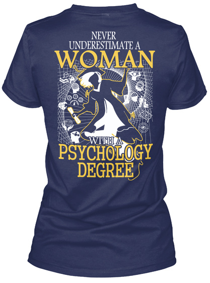 Never Underestimate A Woman With A Psychology Degree Navy Women's T-Shirt Back