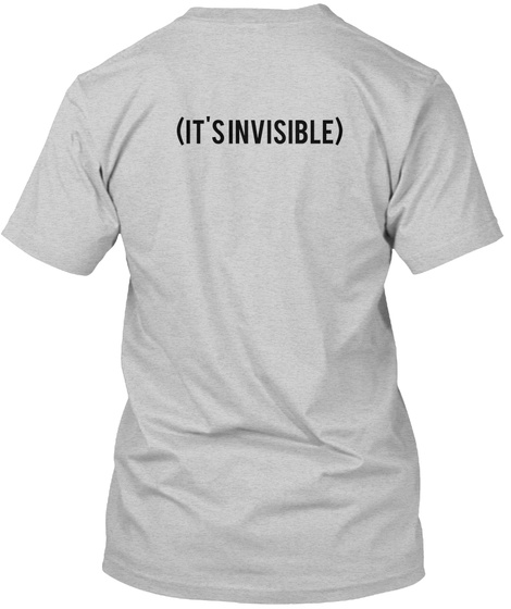 (It's Invisible) Light Steel T-Shirt Back
