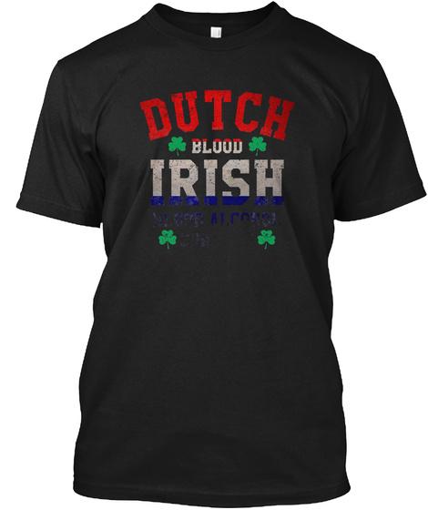 Dutch Blood Irish Blood Alcohol Content  Black T-Shirt Front