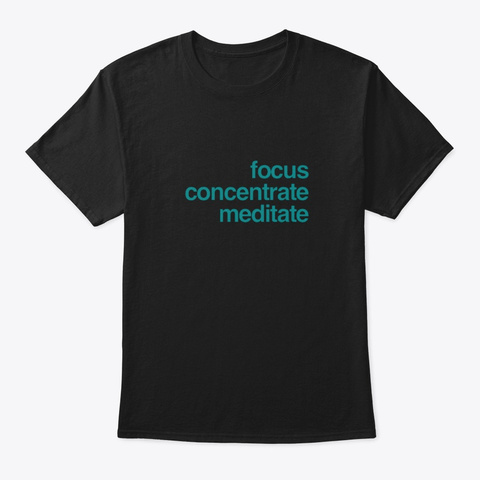 Yoga   Focus Concentrate Meditate Black T-Shirt Front