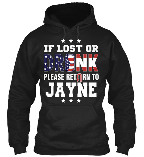 If Lost Or Drunk, Return To Jayne ! Black T-Shirt Front