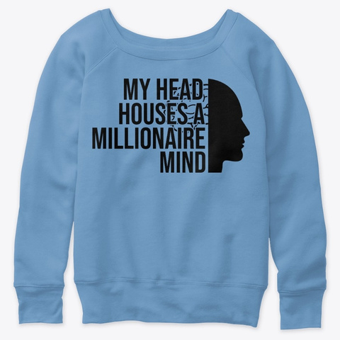 My Head Houses A Millonaire Mind Blue Triblend  T-Shirt Front