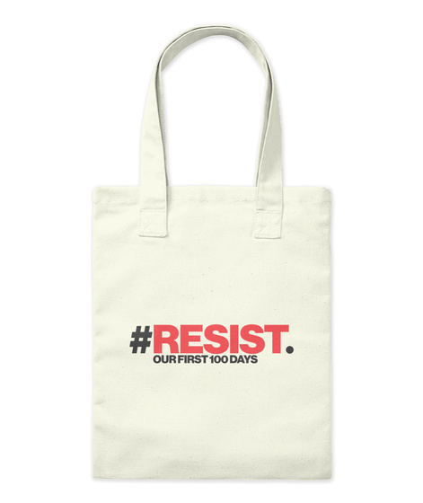 #Resist Our First 100 Days Natural Tote Bag Front